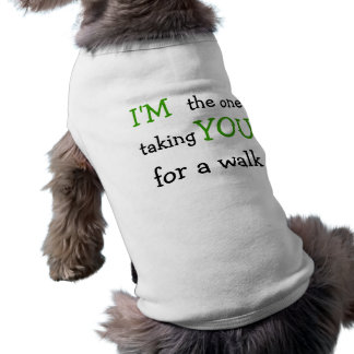 I'M the one taking YOU for a walk Sleeveless Dog Shirt