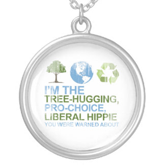 I'm the tree-hugging, pro-choice, liberal hippie y round pendant necklace