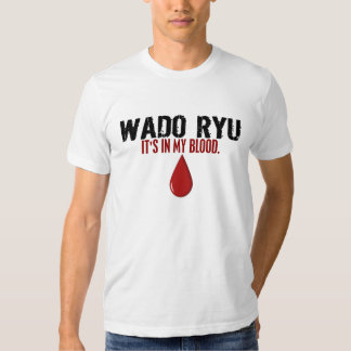 In My Blood WADO RYU 1.1 Shirt