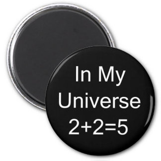 In My Universe 2+2=5 6 Cm Round Magnet