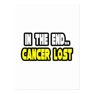 In The End... Cancer Lost Postcard