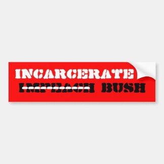 Incarcerate Bush Bumper Sticker