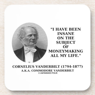 Insane On The Subject Of Moneymaking Quote Drink Coasters