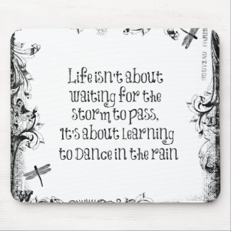 Inspirational Learning to dance in the Rain Quote Mouse Pad