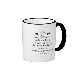 Inspirational Quote: Life is not measured... Ringer Mug