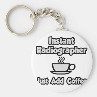 Instant Radiographer .. Just Add Coffee Basic Round Button Key Ring