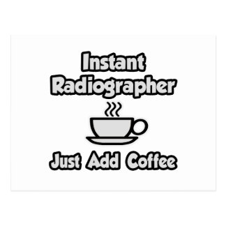 Instant Radiographer .. Just Add Coffee Postcard