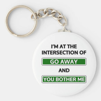 """Intersection of """"go away"""" and """"you bother me"""" basic round button key ring"""