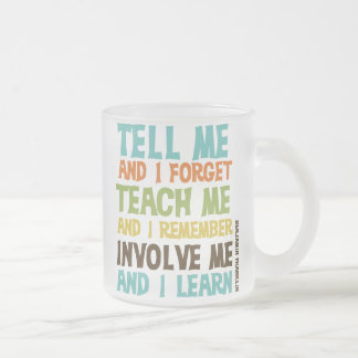 Involve Me Inspirational Quote Frosted Glass Mug