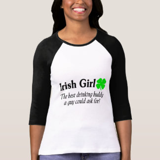 Irish Girl The Best Drinking Buddy A Guy Could Shirt