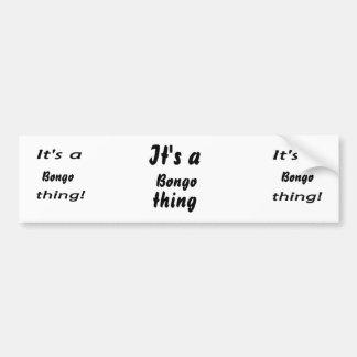 It's a bongo thing! bumper sticker