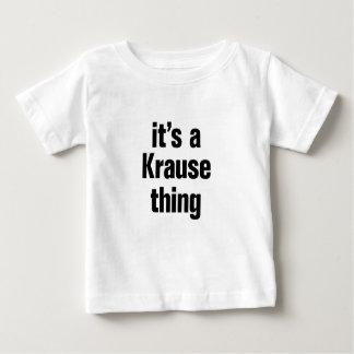 its a krause thing t-shirt