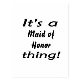 It's a maid of honor thing! postcard