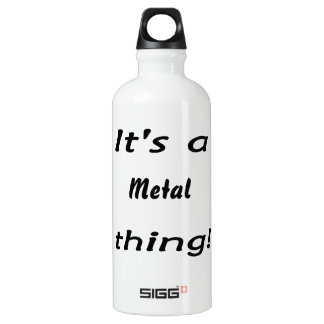 It's a metal thing! SIGG traveller 0.6L water bottle