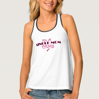 Its A Single Mom Thing Tank Top