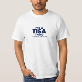 It's a Tisa Thing Surname T-Shirt