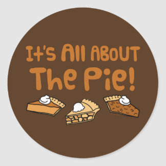 It's All About The Pie Round Sticker