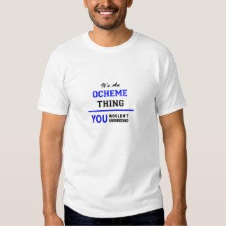 It's an OCHEME thing, you wouldn't understand. T Shirt