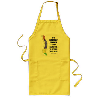 It's Important To Have A Strong Backbone Hold Your Long Apron