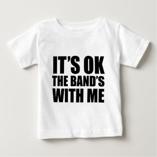 It's Ok The Band's With Me Infant T-Shirt