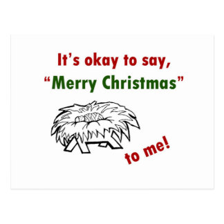 It's Okay to Say Merry Christmas to Me! Postcard