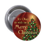It's Okay to wish me a Merry Christmas! 6 Cm Round Badge
