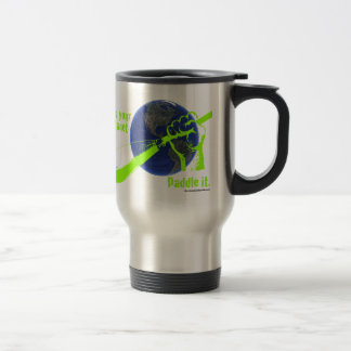 IT'S YOUR PLANET - PADDLE IT! STAINLESS STEEL TRAVEL MUG