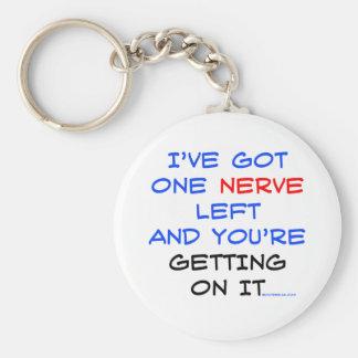 I've got one nerve left basic round button key ring