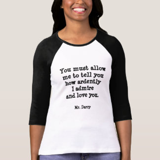 Jane Austen Mr. Darcy Quote T-shirts