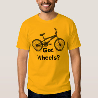 Jeremys 2 bike, Got Wheels? Tshirt