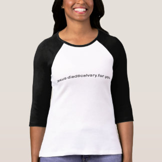 Jesus-Died@Calvary.for.you Christian tee