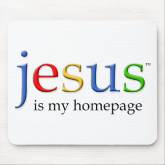 Jesus is My Homepage Mouse Pad