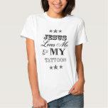 Jesus Loves Me and My Tattoos Tshirt