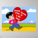 Jesus Loves You & I do too! Poster