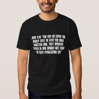 "John 3:16 ""For God so loved the world that He g... Tshirt"