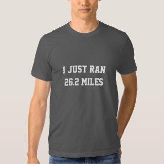 Just Ran 26.2 Miles Marathon Runner Shirt