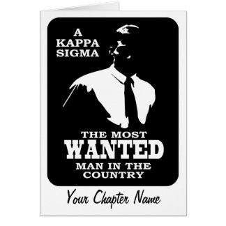 Kappa Sigma - The Most Wanted Greeting Card