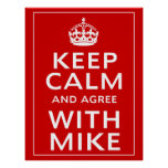 Keep Calm And Agree With Mike Poster