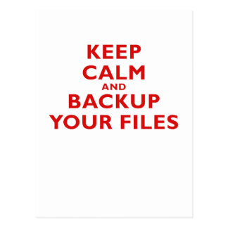 Keep Calm and Backup your Files Postcard