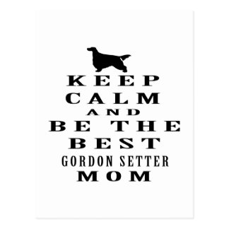 Keep calm and be the best Gordon Setter mom Postcard