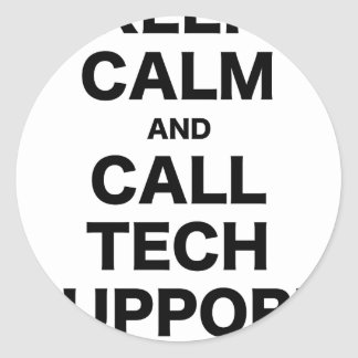 Keep Calm and Call Tech Support Round Sticker