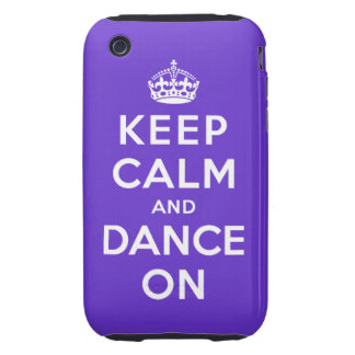 Keep Calm and Dance On iPhone 3 Tough Case