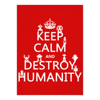 Keep Calm and Destroy Humanity (robots) 14 Cm X 19 Cm Invitation Card