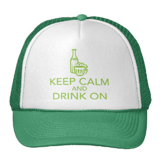 Keep Calm and Drink On Green Trucker Hat