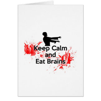 Keep Calm and Eat Brains - Zombie Greeting Card