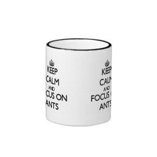 Keep calm and focus on Ants Ringer Mug