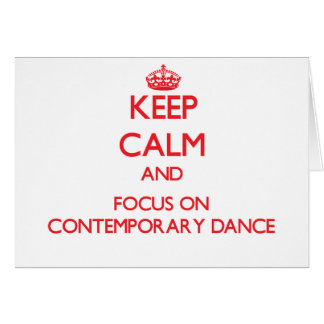Keep calm and focus on Contemporary Dance Greeting Card