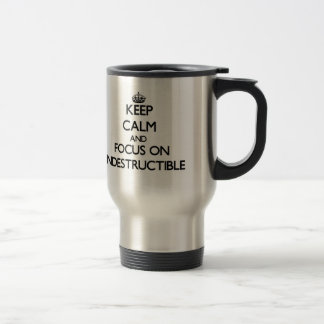Keep Calm and focus on Indestructible Stainless Steel Travel Mug