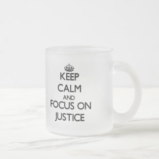 Keep Calm and focus on Justice Frosted Glass Mug