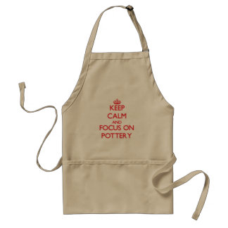 Keep calm and focus on Pottery Standard Apron